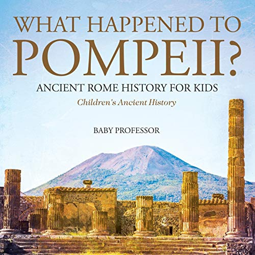 What Happened to Pompeii? Ancient Rome History for Kids | Children's Ancient History von Baby Professor