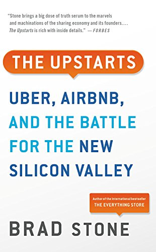 The Upstarts: Uber, Airbnb, and the Battle for the New Silicon Valley von Hachette Book Group USA