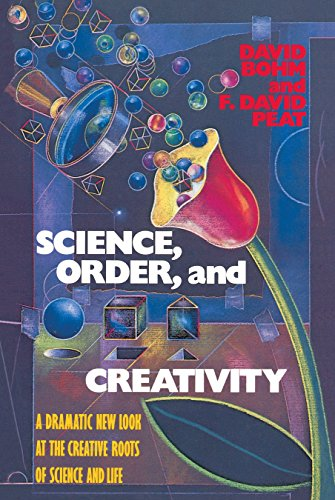 Science, Order, and Creativity: A Dramatic New Look at the Creative Roots of Science and Life von Bantam
