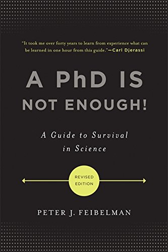 A PhD Is Not Enough!: A Guide to Survival in Science von Basic Books