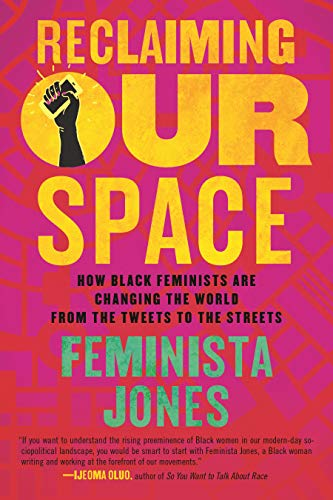 Reclaiming Our Space: How Black Feminists Are Changing the World from the Tweets to the Streets (Blood Blockade Battlefront) von Beacon Press