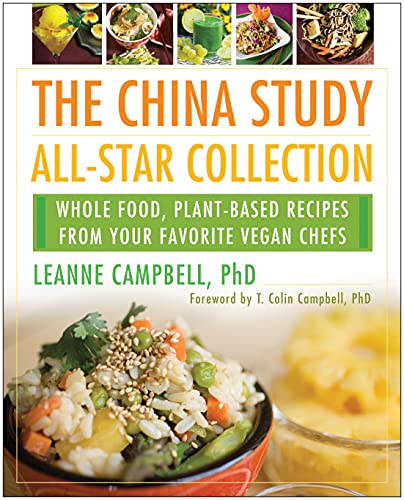 The China Study All-Star Collection: Whole Food, Plant-Based Recipes from Your Favorite Vegan Chefs von BenBella Books