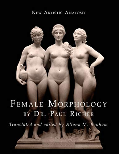 New Artistic Anatomy: Female Morphology von Benham Books