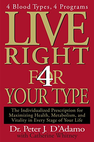Live Right 4 Your Type: 4 Blood Types, 4 Program -- The Individualized Prescription for Maximizing Health, Metabolism, and Vitality in Every Stage of Your Life (Eat Right 4 Your Type) von Berkley