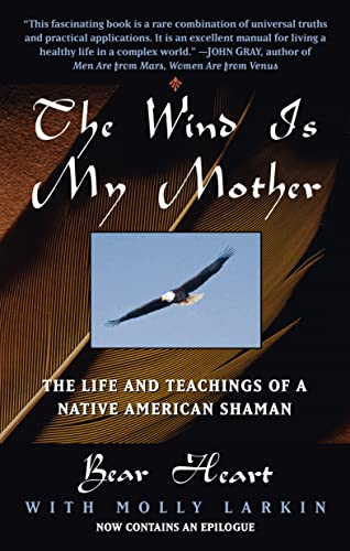 The Wind Is My Mother: The Life and Teachings of a Native American Shaman von Berkley