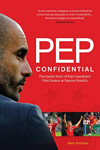 Pep Confidential: The Inside Story of Pep Guardiola's First Season at Bayern Munich von Birlinn General