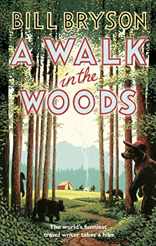 A Walk In The Woods: The World's Funniest Travel Writer Takes a Hike (Bryson, Band 8) von Transworld Publ. Ltd UK
