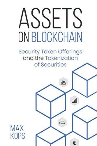 Assets on Blockchain: Security Token Offerings and the Tokenization of Securities von Blockerix OÜ, Sepapaja tn 6, 15551 Tallinn, Estonia