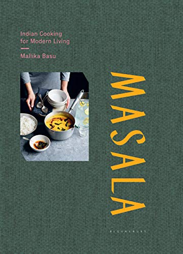 Masala: Indian Cooking for Modern Living: Real Indian Cooking for Modern Living von Bloomsbury Publishing PLC