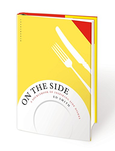 On the Side: A sourcebook of inspiring side dishes von Bloomsbury Publishing