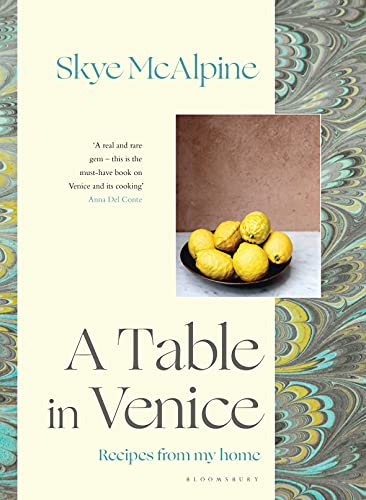A Table in Venice: Recipes from my home von Bloomsbury Trade; Bloomsbury Publishing