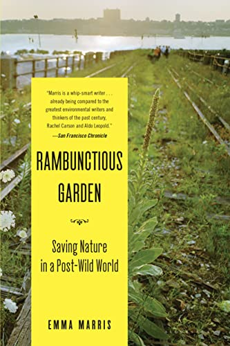 The Rambunctious Garden: Saving Nature in a Post-Wild World von BLOOMSBURY