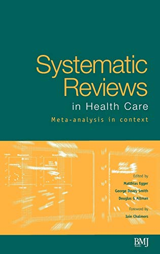 Systematic Reviews in Health Care 2e: Meta-analysis in Context von John Wiley & Sons
