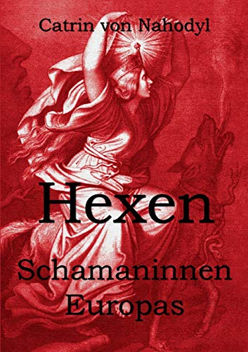 Hexen - Schamaninnen Europas von Books on Demand