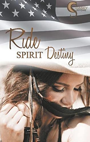 Ride, Spirit, Destiny (Female Lovestories by Casey Stone) von Books on Demand