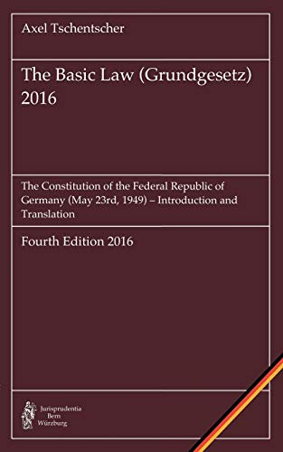 The Basic Law (Grundgesetz) 2016: The Constitution of the Federal Republic of Germany (May 23rd, 1949) – Introduction and Translation von Books on Demand