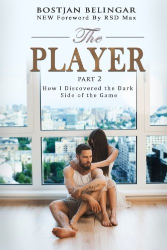 The Player: How I Discovered the Dark Side of the Game von BossLifeHacks