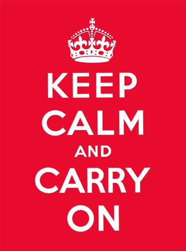 Keep Calm and Carry On: Good Advice for Hard Times von Random House Uk; Ebury Publishing