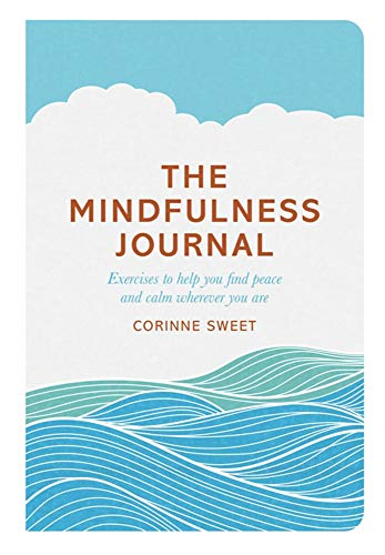 The Mindfulness Journal: Exercises to help you find peace and calm wherever you are von Pan Macmillan