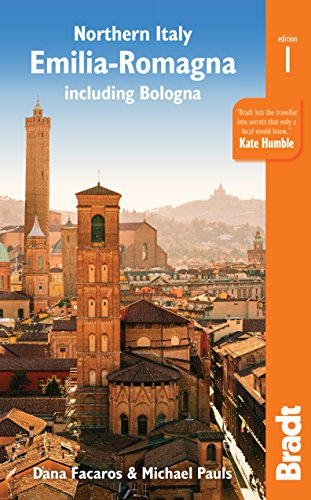 Northern Italy: Emilia Romagna: Including Bologna, Ferrara,  Modena, Parma, Ravenna and the Republic of San Marino (Bradt Travel Guide) von Bradt Travel Guides