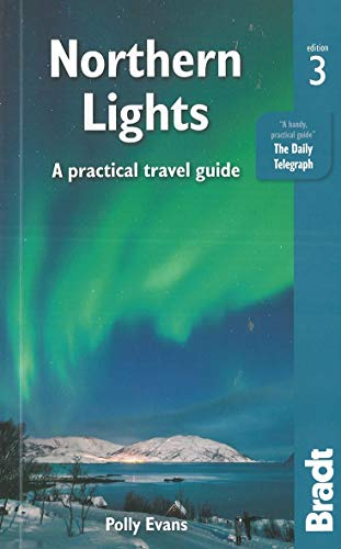 Northern Lights: A Practical Travel Guide (Bradt Travel Guide) von Bradt Travel Guides
