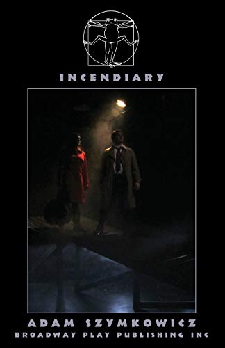 Incendiary von Broadway Play Publishing, Incorporated