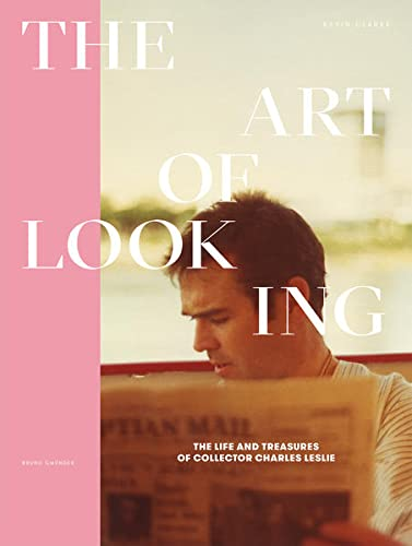The Art of Looking: The Life and Treasures of Collector Charles Leslie von Bruno Books