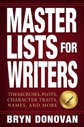 Master Lists for Writers: Thesauruses, Plots, Character Traits, Names, and More von Bryn Donovan