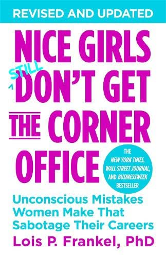 Nice Girls Don't Get the Corner Office: Unconscious Mistakes Women Make That Sabotage Their Careers (A NICE GIRLS Book) von Hachette Book Group USA