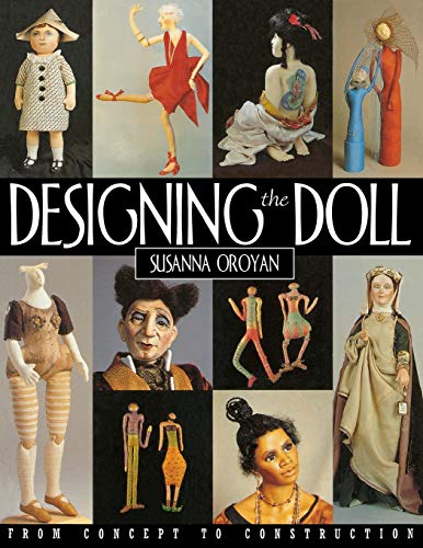 Designing the Doll - Print on Demand Edition: From Concept to Construction von C&T Publishing, Inc.