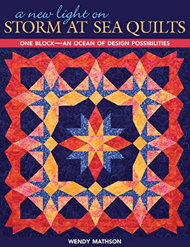 A New Light on Storm at Sea Quilts: One Block-An Ocean of Design Possibilities von C&T Publishing, Inc.