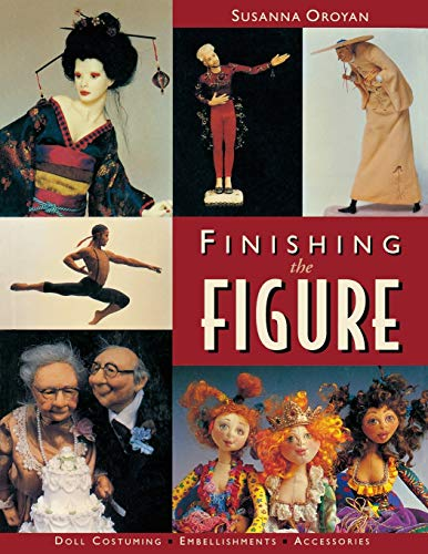Finishing the Figure - Print on Demand Edition: Doll Costuming, Embellishments, Accessories von C&T Publishing, Inc.