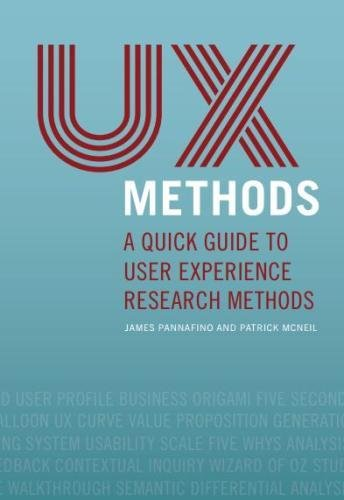 UX Methods: A Quick Guide to User Experience Research Methods von CDUXP LLC