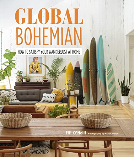 Global Bohemian: How to satisfy your wanderlust at home von CICO Books