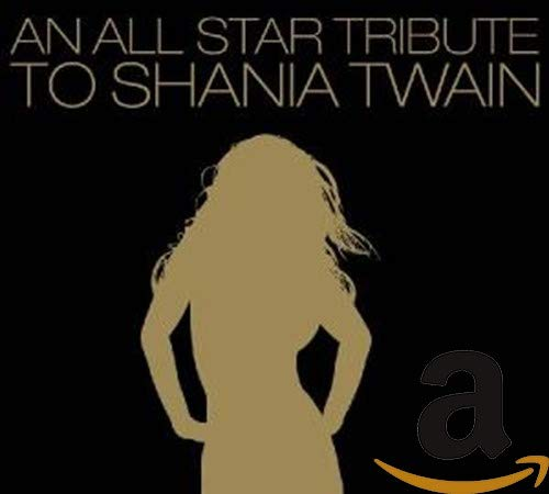 An All-Star Tribute To Shania Twain von CLEOPATRA
