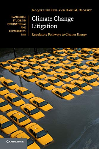 Climate Change Litigation: Regulatory Pathways to Cleaner Energy (Cambridge Studies in International and Comparative Law, Band 116) von Cambridge University Press