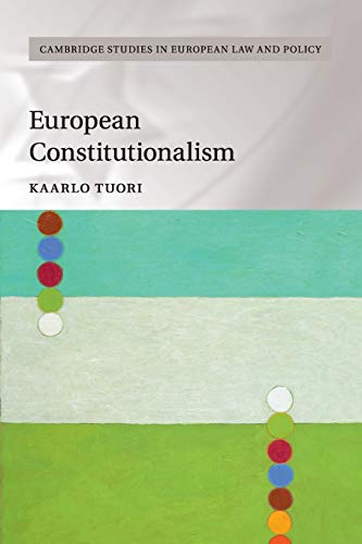 European Constitutionalism (Cambridge Studies in European Law and Policy) von Cambridge University Press