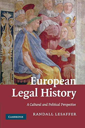 European Legal History: A Cultural and Political Perspective: The Civil Law Tradition in Context von Cambridge University Press