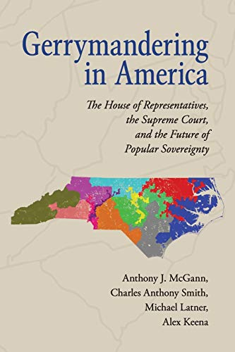 Gerrymandering in America: The House of Representatives, the Supreme Court, and the Future of Popular Sovereignty von Cambridge University Press