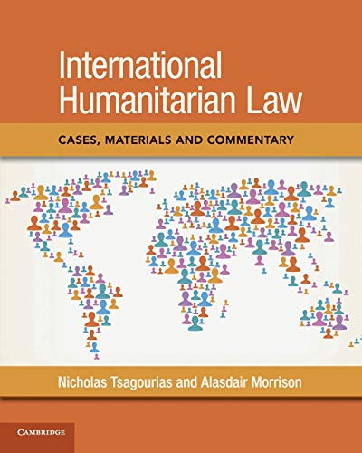 International Humanitarian Law: Cases, Materials and Commentary von Cambridge University Press