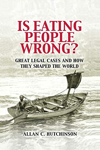 Is Eating People Wrong?: Great Legal Cases and How they Shaped the World von Cambridge University Press