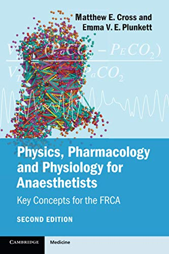 Physics, Pharmacology and Physiology for Anaesthetists: Key Concepts for the FRCA von Cambridge University Press