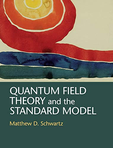 Quantum Field Theory and the Standard Model von Cambridge University Press