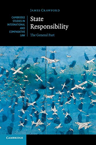 State Responsibility: The General Part (Cambridge Studies in International and Comparative Law, Band 100) von Cambridge University Press