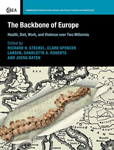 The Backbone of Europe: Health, Diet, Work and Violence over Two Millennia (Cambridge Studies in Biological and Evolutionary Anthropology, Band 80) von Cambridge University Press