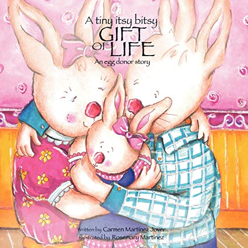 A Tiny Itsy Bitsy Gift of Life, an Egg Donor Story von CARMEN MARTINEZ JOVER