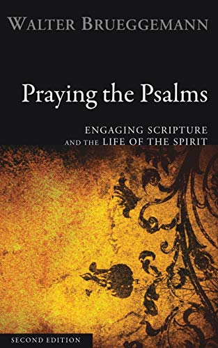 Praying the Psalms, Second Edition: Engaging Scripture and the Life of the Spirit von Cascade Books