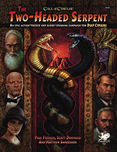 2-HEADED SERPENT: A Pulp Cthulhu Campaign for Call of Cthulhu (Call of Cthulhu Rolpelaying) von Chaosium