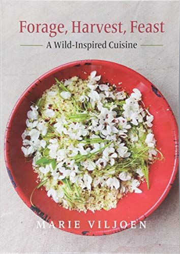 Forage, Harvest, Feast: A Wild-Inspired Cuisine von Chelsea Green Publishing Co