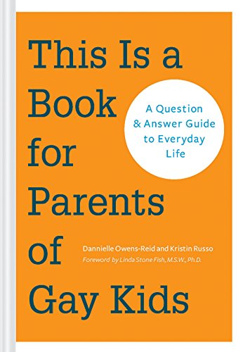 This is a Book for Parents of Gay Kids: A Question-and-Answer Guide to Everyday Life von Chronicle Books